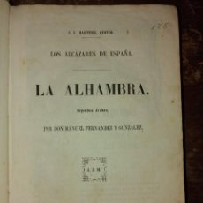 Libros de segunda mano: LA ALHAMBRA- LEYENDAS ARABES- MANUEL FERNANDEZ Y GONZALEZ- MADRID 1856 PYMY. Lote 220742966