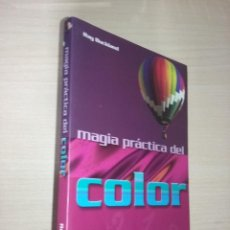 Libros de segunda mano: MAGIA PRACTICA DEL COLOR - RAY BUCKLAND (EDITORIAL SIRIO). Lote 220744270