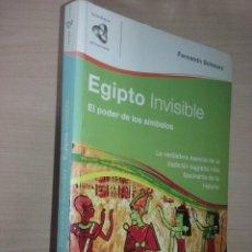 Libros de segunda mano: EGIPTO INVISIBLE: EL PODER DE LOS SÍMBOLOS - FERNANDO SCHARZ. Lote 220755705