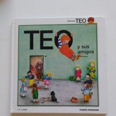 Libros de segunda mano: TEO Y SUS AMIGOS. Lote 220759863