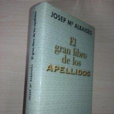 Libri di seconda mano: EL GRAN LIBRO DE LOS APELLIDOS - JOSEP Mª ALBAIGÉS (CIRCULO DE LECTORES). Lote 220766913