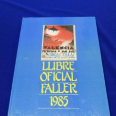 Libros de segunda mano: LIBRO FALLERO 1985 JUNTA CENTRAL FALLERA VALENCIA. Lote 220858503