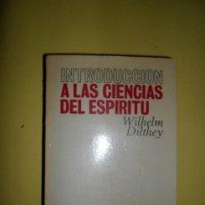 Libros de segunda mano: INTRODUCCIÓN A LAS CIENCIAS DEL ESPÍRITU, WILHELM DILTHEY, ED. REVISTA DE OCCIDENTE. Lote 248457085