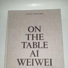 Libros de segunda mano: ON THE TABLE AI WEIWEI LA VIRREINA CENTRE DE LA IMATGE 2014. Lote 220898085