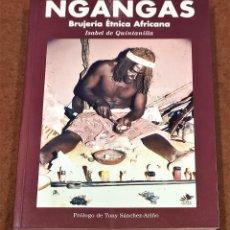 Libros de segunda mano: NGANGAS, BRUJERÍA ÉTNICA AFRICANA. ISABEL DE QUINTANILLA SAEZ. (DEDICADO POR LA AUTORA).. Lote 220900427