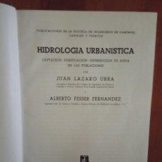 Libros de segunda mano: HIDROLOGÍA URBANÍSTICA, POR LÁZARO URRO Y ALBERTO FESSER. ED. DOSSAT. 1955. Lote 220940428