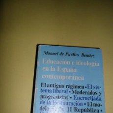 Livres d'occasion: EDUCACIÓN E IDEOLOGÍA EN LA ESPAÑA CONTEMPORÁNEA, MANUEL DE PUELLES, ED. POLITEIA. Lote 220955380