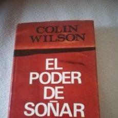 Libros de segunda mano: EL PODER DE SOÑAR. COLIN WILSON. 1º ED. 1965. ED.LUIS DE CARALT, BARCELONA. TAPA DURA. 302 PAG. Lote 220984907