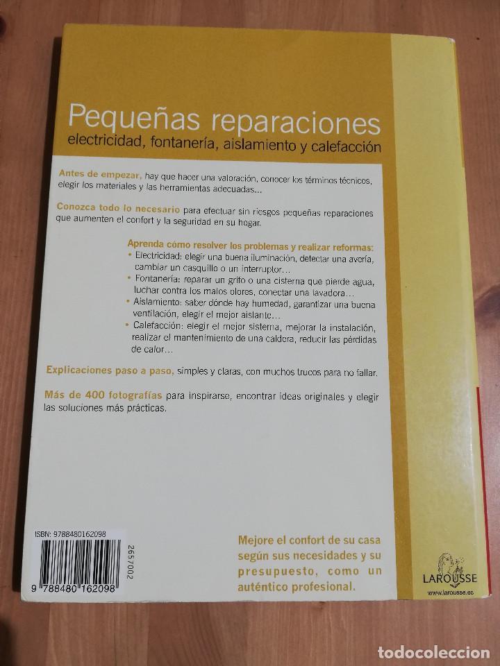 Libros de segunda mano: PEQUEÑAS REPARACIONES. ELECTRICIDAD, FONTANERÍA, AISLAMIENTO Y CALEFACCIÓN (LAROUSSE 100% PRÁCTICO) - Foto 14 - 221000056