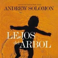 Libros de segunda mano: LEJOS DEL ÁRBOL: HISTORIAS DE PADRES E HIJOS QUE HAN APRENDIDO A QUERERSE. ANDREW SOLOMON.-NUEVO. Lote 221093473
