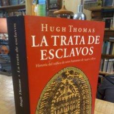 Libros de segunda mano: LA TRATA DE ESCLAVOS. HUGH THOMAS. Lote 221130666