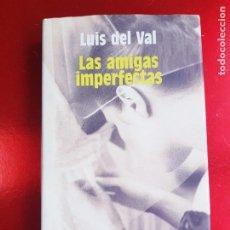 Libros de segunda mano: LIBRO-LAS AMIGAS IMPERFECTAS-LUÍS DEL VAL-ALGAIDA-XXXV PREMIO ATENEO DE SEVILLA-1983-. Lote 221167603