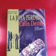 Libros de segunda mano: LIBRO-LA JOYA PERDIDA-COLIN DEXTER-VER FOTOS. Lote 221169375