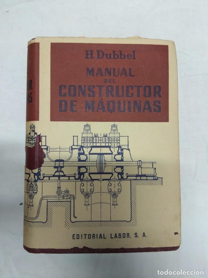 Libros de segunda mano: Manual del constructor de maquinas. Tomo 1 y 2. H. Dubbel. - Foto 5 - 221156283