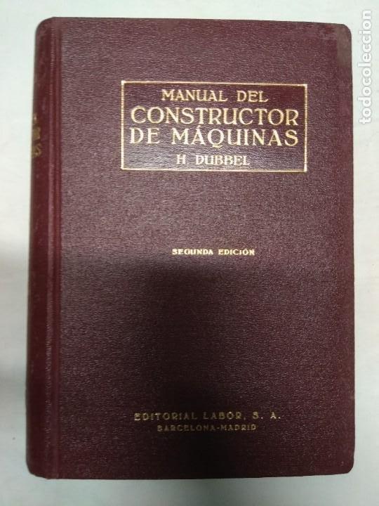 MANUAL DEL CONSTRUCTOR DE MAQUINAS. TOMO 1 Y 2. H. DUBBEL. (Libros de Segunda Mano - Ciencias, Manuales y Oficios - Otros)
