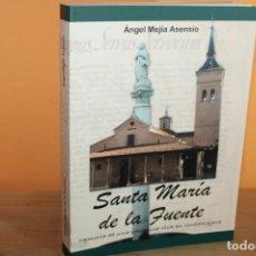Libros de segunda mano: SANTA MARIA DE LA FUENTE / ANGEL MEJIA ASENSIO. Lote 221174105