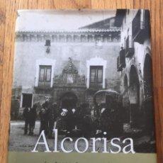 Libros de segunda mano: ALCORISA EL MUNDO CONTEMPORANEO EN EL ARAGON RURAL, PEDRO RUJULA. Lote 221231618