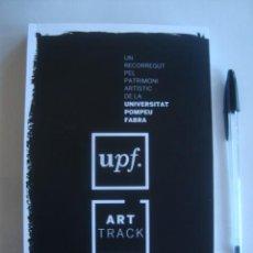 Libros de segunda mano: UN RECORREGUT PEL PATRIMONI ARTÍSTIC DE LA UNIVERSITAT POMPEU FABRA. UPF ART TRACK (2016).. Lote 221232925