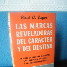 Libri di seconda mano: LAS MARCAS REVELADORAS DEL CARÁCTER Y DEL DESTINO - PAUL C. JAGOT - EDITORIAL IBERIA (1963). Lote 221265575