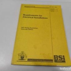 Libros de segunda mano: REQUIREMENTS FOR ELECTRICAL INSTALLATIONS Q3190T. Lote 221278048