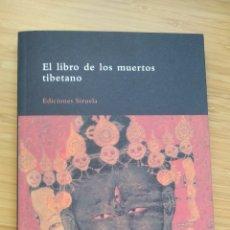 Livres d'occasion: EL LIBRO DE LOS MUERTOS TIBETANO. LA LIBERACIÓN POR AUDICIÓN DURANTE EL ESTADO INTERMEDIO - ANÓNIMO. Lote 219879385