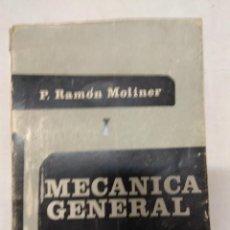 Libros de segunda mano: MECÁNICA GENERAL. TOMO 1 Y 2. P. RAMÓN MOLINER.. Lote 221324115