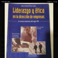 Libros de segunda mano: LIDERAZGO Y ÉTICA EN LA DIRECCIÓN DE EMPRESAS. JUAN ANTONIO PÉREZ. Lote 221327650