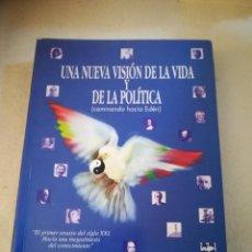 Libros de segunda mano: UNA NUEVA VISION DE LA VIDA Y DE LA POLITICA. CAMINANDO HACIA EL EDEN. SALVADOR HARGUINDEY. 1998. Lote 221335947