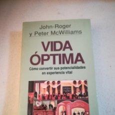 Libros de segunda mano: VIDA OPTIMA. CONVERTIR POTENCIALIDADES EN EXPERIENCIA VITAL. J.ROGER / P.MCWILLIAMS. 1991. GRIJALBO. Lote 221336295