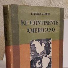 Libros de segunda mano: EL CONTINENTE AMERICANO. PÉREZ MARILUZ, E. (ATLÁNTIDA, 1944, COLECCIÓN ORO DE CULTURA GENERAL). Lote 25367368