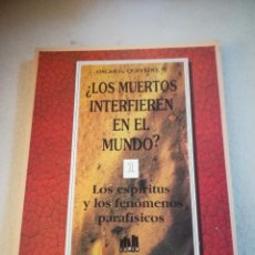 Libros de segunda mano: ¿LOS MUERTOS INTERFIEREN EN EL MUNDO?. 1. LOS ESPIRITUS Y LOS FENOMENOS PARAFISICOS. 1993. ED.LUMEN. Lote 221366035