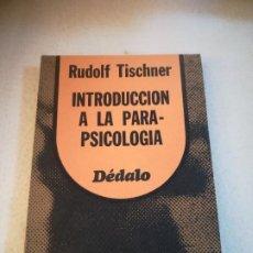 Libros de segunda mano: INTRODUCCION A LA PARAPSICOLOGIA. RUDOLF TISCHNER. 1977. RUSTICA. 217 PAGINAS, ED.DEDALO. Lote 221366175