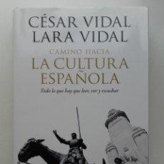 Libros de segunda mano: CAMINO HACIA LA CULTURA ESPAÑOLA. TODO LO QUE HAY QUE LEER, VER Y ESCUCHAR. CÉSAR VIDAL. ED. PLANETA. Lote 275950968