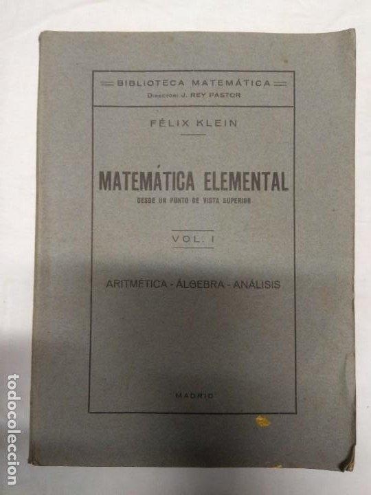 MATEMÁTICA ELEMENTAL DESDE UN PUNTO DE VISTA SUPERIOR. VOL. 1Y 2. FÉLIX KLEIN. (Libros de Segunda Mano - Ciencias, Manuales y Oficios - Otros)