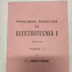 Libros de segunda mano: PROBLEMAS RESUELTOS DE ELECTROTECNIA 1. P. L. JIMÉNEZ Y MORENO.. Lote 221373508