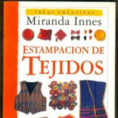 Libros de segunda mano: NUMULITE * MIRANDA INNES ESTAMPACIÓN DE TEJIDOS IDEAS CREATIVAS MODA CEAC. Lote 221397693