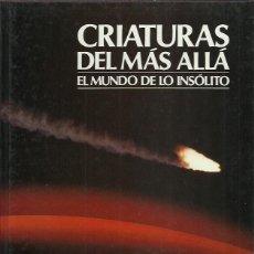 Livros em segunda mão: CRIATURAS DEL MAS ALLA.EL MUNDO DE LO INSOLITO.INTERNACIONALES FUTURO.1987.. Lote 221397835