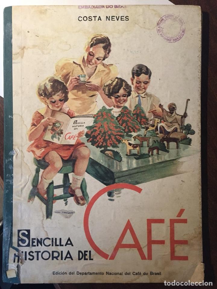 SENCILLA HISTORIA DEL CAFÉ - EMBAJADA BRASIL - COSTA NEVES - 1941 - ILUSTRACIONES A COLOR (Libros de Segunda Mano - Historia - Otros)