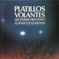 Libros de segunda mano: PLATILLOS VOLANTES.DE DÓNDE PROCEDEN?EL MUNDO DE LO INSOLITO.INTERNACIONALES FUTURO.1987.. Lote 221410887