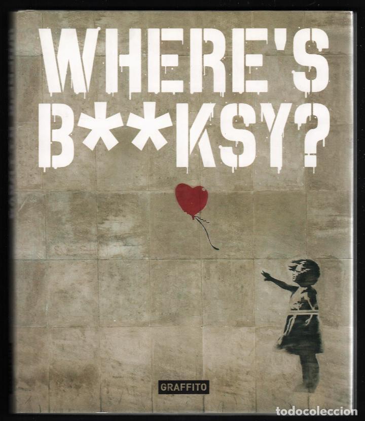 WHERE`S BANKSY ? XAVIER TAPIES ED GRAFFITO BOOKS LONDON 2016 1ª EDICIÓN OBRAS BANSKY 2002-2016 (Libros de Segunda Mano - Bellas artes, ocio y coleccionismo - Otros)
