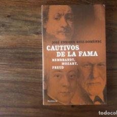 Libros de segunda mano: CAUTIVOS DE LA FAMA . REMBRANDT , MOZART, FREUD. JOSÉ ENRIQUE RUIZ-DOMÈNEC. EDITORIAL PENÍNSULA.. Lote 221415625