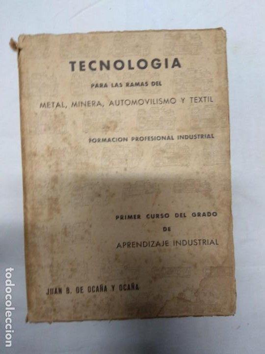 TECNOLOGÍA PARA LAS RAMAS DEL METAL, MINERÍA, AUTOMOVILISMO Y TEXTIL. JUAN B. DE OCAÑA Y OCAÑA. (Libros de Segunda Mano - Ciencias, Manuales y Oficios - Otros)