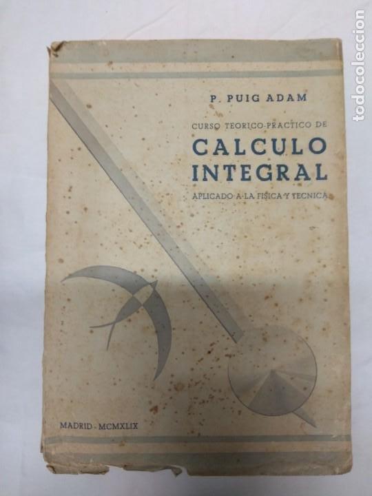CURSO TEÓRICO-PRÁCTICO DE CÁLCULO INTEGRAL APLICADO A LA FÍSICA Y TÉCNICA. P. PUIG ADAM. (Libros de Segunda Mano - Ciencias, Manuales y Oficios - Otros)