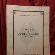 Libros de segunda mano: CARLOS III Y LAS ISLAS CANARIAS, DE ANTONIO GONZÁLEZ. UNICO EN TC, RARO. EXCELENTE ESTADO. Lote 221425946