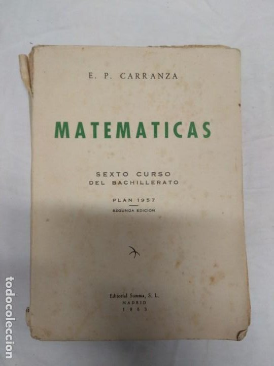 MATEMÁTICAS. SEXTO CURSO DEL BACHILLERATO. PLAN 1957 SEGUNDA EDICIÓN. E. P. CARRANZA. (Libros de Segunda Mano - Ciencias, Manuales y Oficios - Otros)