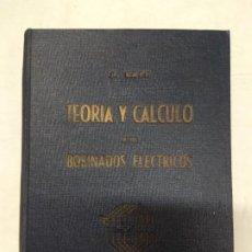 Libros de segunda mano: TEORÍA Y CÁLCULO DE LOS BOBINADOS ELÉCTRICOS. J. RAPP.. Lote 221432981