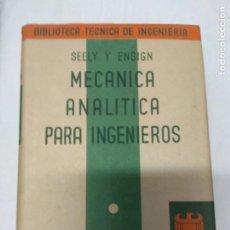 Libros de segunda mano: MECÁNICA ANALÍTICA PARA INGENIEROS. SEELY Y ENSIGN.. Lote 221433198