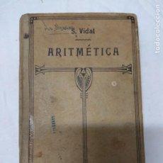 Libros de segunda mano: ARITMÉTICA. S. VIDAL.. Lote 221433222