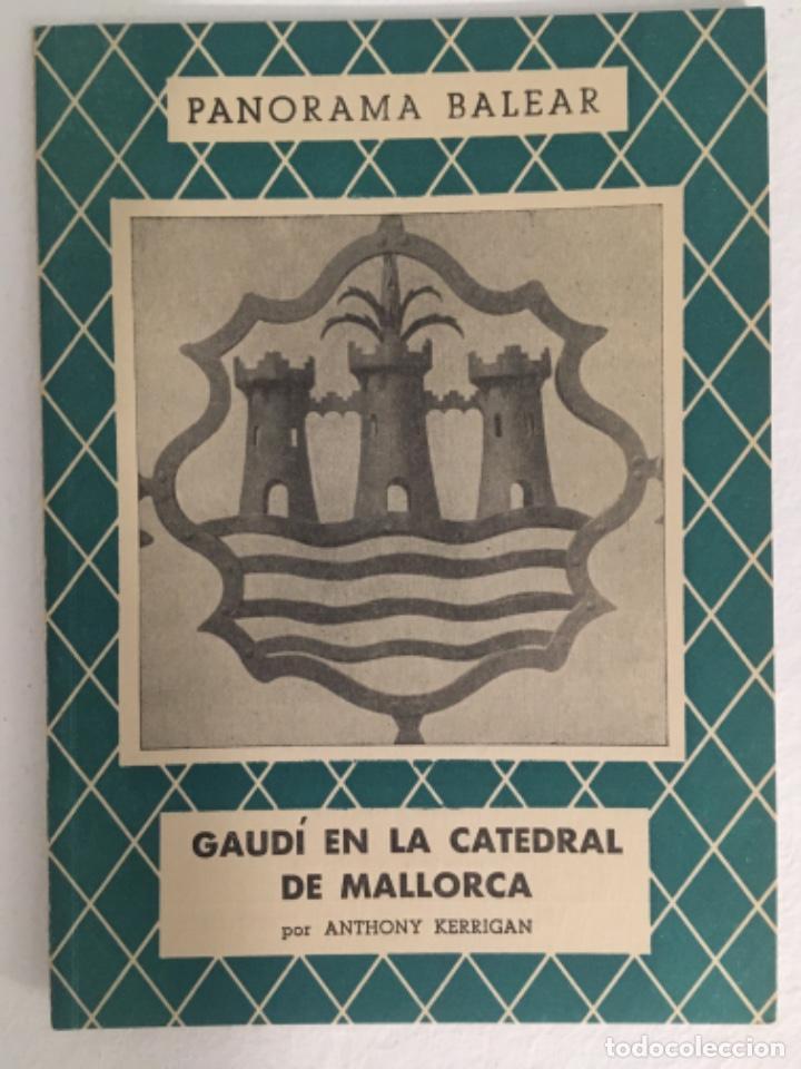 GAUDI EN LA CATEDRAL DE MALLORCA, ANTHONY KERRIGAN, PANORAMA BALEAR 78 (Libros de Segunda Mano - Historia - Otros)