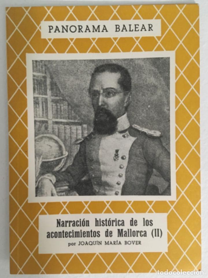 NARRACION HISTORICA DE LOS ACONTECIMIENTOS DE MALLORCA II, JOAQUIN MARIA BOVER, PANORAMA BALEAR 114 (Libros de Segunda Mano - Historia - Otros)